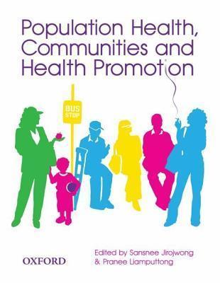 Population Health, Communities And Health Promotion Sansnee Jirojwong