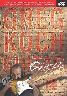 Greg Koch: Guitar Gristle Greg Koch