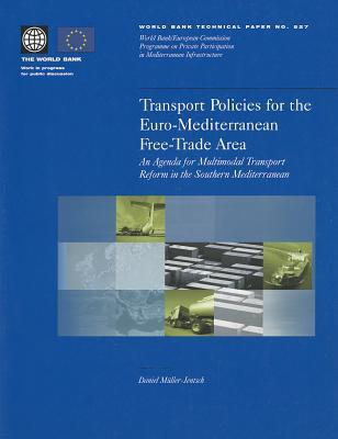 Transport Policies for the Euro-Mediterranean Free-Trade Area: An Agenda for Multimodal Transport Reform in the Southern Mediterranean  by  Daniel Müller-Jentsch