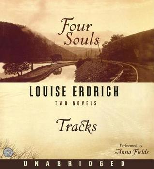Four Souls/Tracks  by  Louise Erdrich