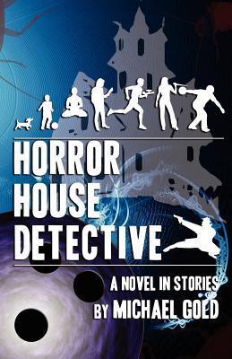 Horror House Detective Michael  Gold