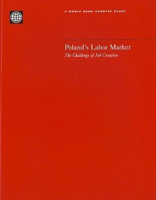 Polands Labor Market: The Challenge Of Job Creation World Bank Group