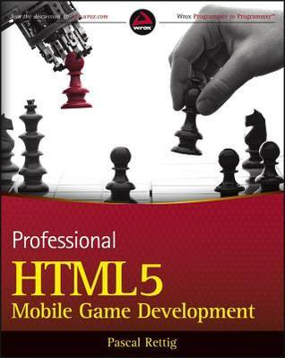 Professional Html5 Mobile Game Development Pascal Rettig