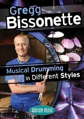 Gregg Bissonette: Musical Drumming in Different Styles Gregg Bissonette