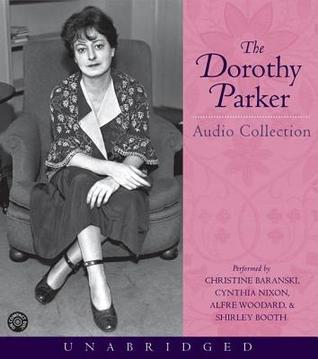 The Dorothy Parker Audio Collection Dorothy Parker