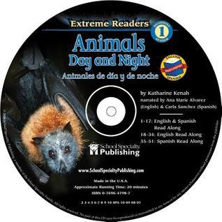 Animals Day and Night English-Spanish Extreme Reader Audio CD Katharine Kenah