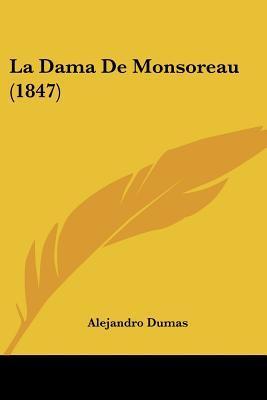 La Dama de Monsoreau (1847)  by  Alexandre Dumas