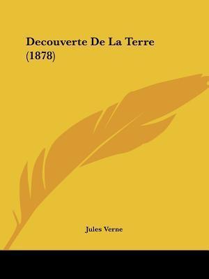 Decouverte de La Terre (1878)  by  Jules Verne
