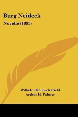 Burg Neideck: Novelle (1893)  by  Wilhelm Heinrich Riehl