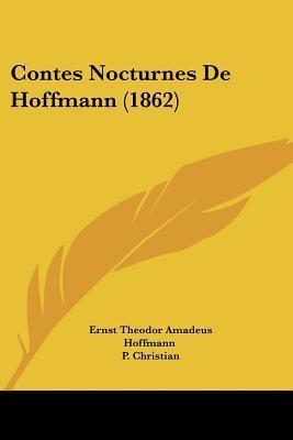 Contes Nocturnes de Hoffmann (1862)  by  E.T.A. Hoffmann