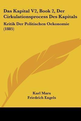Das Kapital 2, Der Cirkulationsprocess des Kapitals  by  Karl Marx