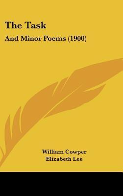 The Task: And Minor Poems (1900) William Cowper