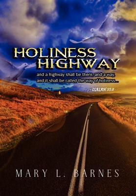 Holiness Highway Mary L. Barnes