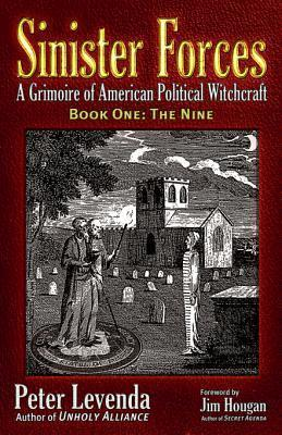 Sinister Forcesthe Nine: A Grimoire of American Political Witchcraft  by  Peter Levenda