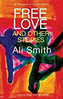 Free Love  by  Ali Smith