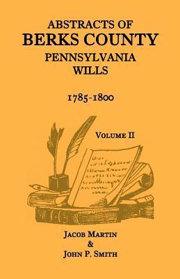 Abstracts Of Berks County, Pennsylvania Wills Jacob Martin