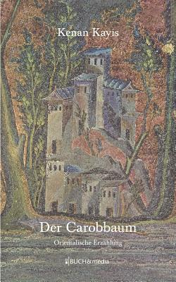 Der Carobbaum Kenan Kayis