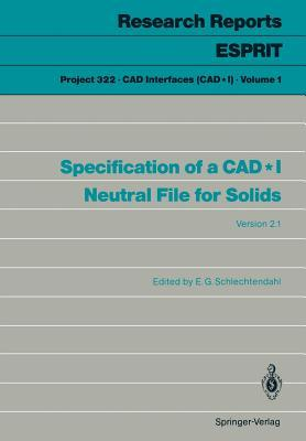 Specification of a CAD*I Neutral File for Solids: Version 2.1  by  E G Schlechtendahl