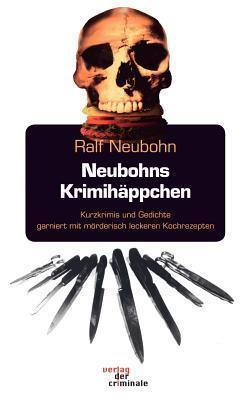 Neubohns Krimih Ppchen  by  Ralf Neubohn