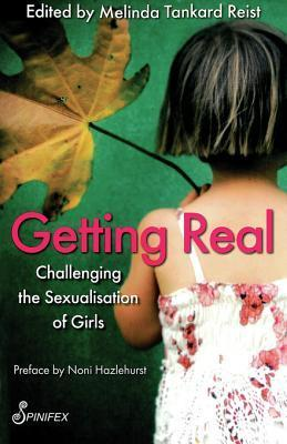 Getting Real: Challenging the Sexualisation of Girls Melinda Reist