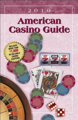 American Casino Guide - 2010 Edition  by  Steve Bourie
