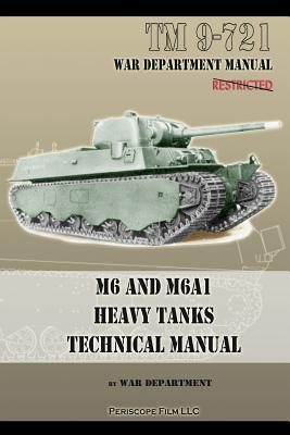 M6 and M6a1 Heavy Tanks Technical Manual War Department