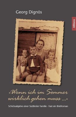 Wenn Ich Im Sommer Wirklich Gehen Muss ...  by  Georg Dign S