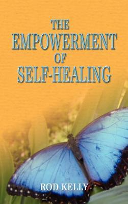 The Empowerment of Self-Healing Rod Kelly