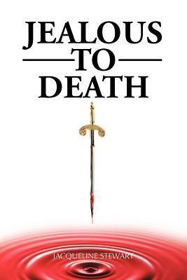 Jealous to Death  by  Jacqueline Stewart