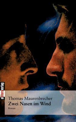 Zwei Nasen Im Wind  by  Thomas Maurenbrecher