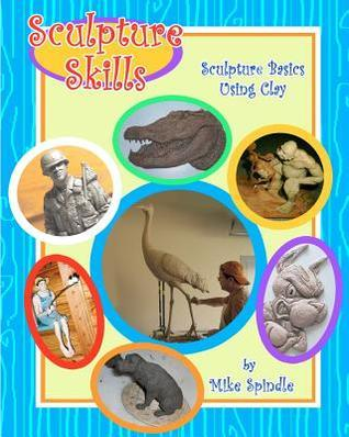 Sculpture Skills  by  Mike Spindle