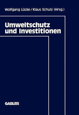 Umweltschutz Und Investitionen  by  Wolfgang L Cke