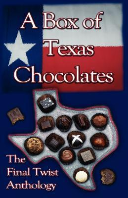 A Box of Texas Chocolates  by  Lisa Rene Smith