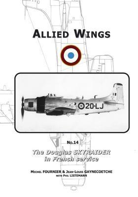 The Douglas Skyraider in French Service  by  Michel Fournier