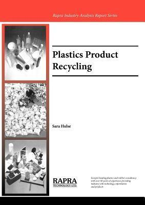 Plastic Products Recycling: Technology and Market Trends Sara Hulse