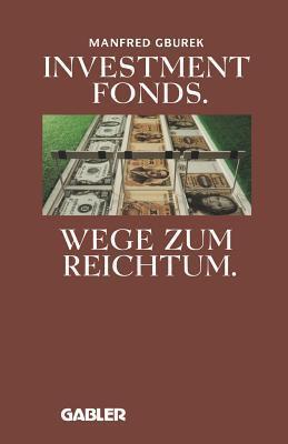 Investment Fonds: Wege Zum Reichtum Manfred Gburek