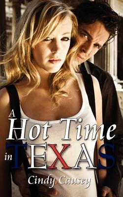 A Hot Time In Texas  by  Cindy Causey