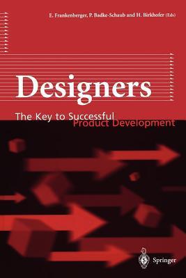 Designers: The Key to Successful Product Development Eckart Frankenberger