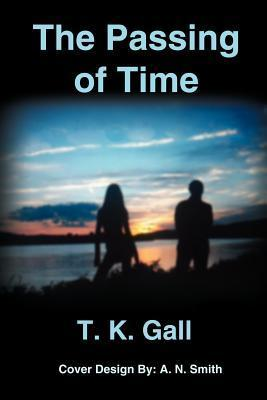 The Passing of Time  by  T. K. Gall