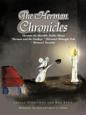 The Herman Chronicles: *Herman the Horrible Trailer Mouse *Herman and the Donkeys * Hermans Midnight Trek * Hermans Vacation Carole Hinkelman