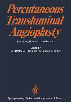 Percutaneous Transluminal Angioplasty: Technique, Early and Late Results  by  C.T. Dotter