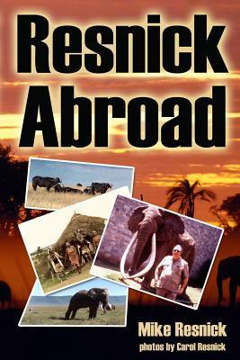 Resnick Abroad Mike Resnick