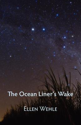 The Ocean Liners Wake  by  Ellen Wehle