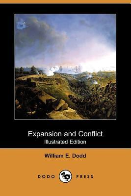 Expansion and Conflict (Illustrated Edition)  by  William Dodd