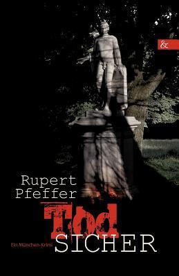 Todsicher  by  Rupert Pfeffer