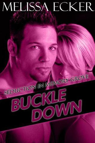 Buckle Down (Seduction in Memory Grove #4)  by  Melissa Ecker