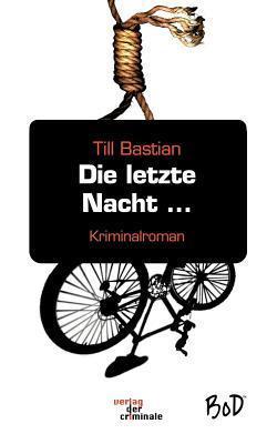 Die Letzte Nacht ...  by  Till Bastian