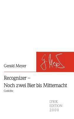 Recognizer - Noch Zwei Bier Bis Mitternacht  by  Gerald Meyer