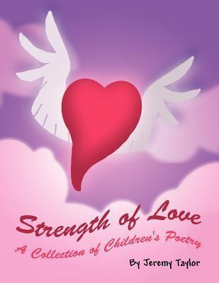 Strength of Love  by  Jeremy      Taylor