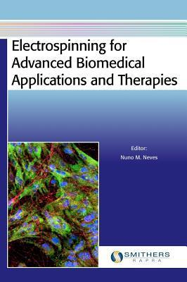 Electrospinning for Advanced Biomedical Applications and Therapies  by  M Neves Nuno